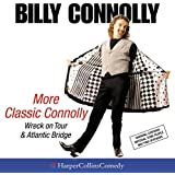 More Classic Connolly: Including Wreck on Tour and Atlantic Bridge (HarperCollins Audio Comedy)