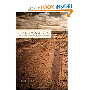 Secrets and Wives: The Hidden World of Mormon Polygamy Sanjiv Bhattacharya