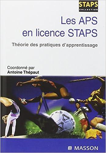 Les APS en licence STAPS: Théorie des pratiques d apprentissage