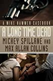 A Long Time Dead: A Mike Hammer Casebook