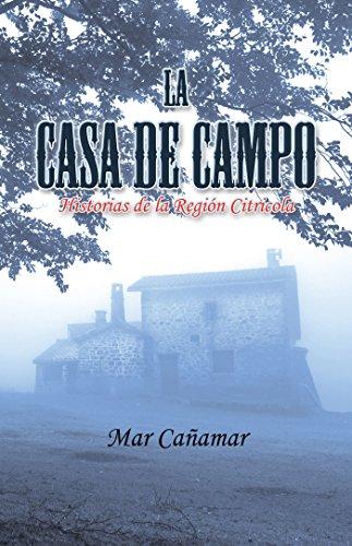 La Casa De Campo: Historias De La Región Citricola (Spanish Edition)