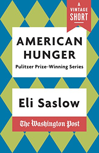 american hunger the pulitzer prize winning washington post series a vintage short