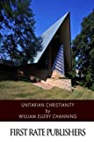 img - for Unitarian Christianity by William Ellery Channing (2014-06-05) book / textbook / text book