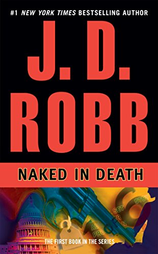 Book cover from Naked in Death (In Death, Book 1) by J. D. Robb