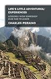 Life's Little Adventures/Experiences, Charles Peraino, 147872627X