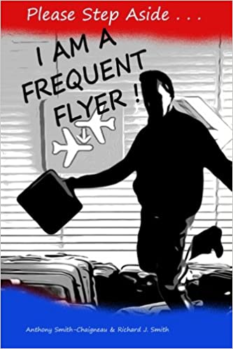 Please Step Aside... I AM A FREQUENT FLYER!