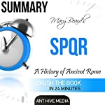 Summary of Mary Beard's SPQR: A History of Ancient Rome | Ant Hive Media