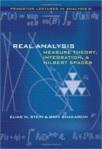 Real analysis measure theory integration and hilbert spaces real analysis measure theory integration and hilbert spaces princeton lectures in analysis bk 3 first edition edition fandeluxe Images
