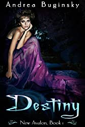 Destiny: New Avalon, Book 1