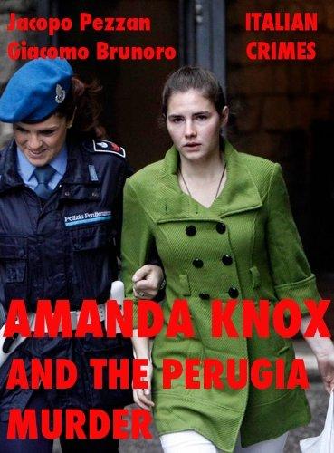 Amanda Knox And The Perugia Murder (Italian Crimes Book 1)
