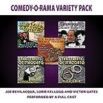 Comedy-O-Rama Variety Pack | Victor Gates,Joe Bevilacqua