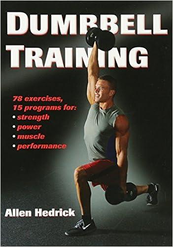 Dumbbell Training: Allen Hedrick: 9781450444583: Amazon com: Books