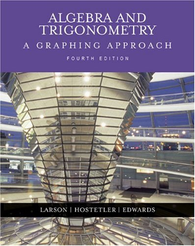 Algebra and Trigonometry: A Graphing Approach (4th Edition)