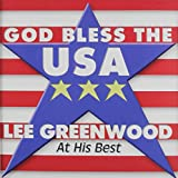 God Bless the USA: Lee Greenwood - At His Best