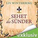 Sehet die Sünder Hörbuch von Liv Winterberg Gesprochen von: Gabriele Blum