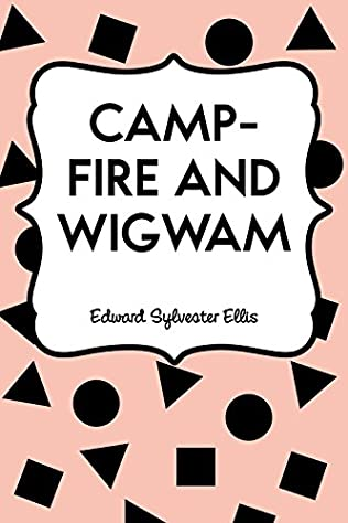 book cover of Camp-Fire and Wigwam