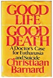 img - for Good Life Good Death: A Doctor's Case for Euthanasia and Suicide by Barnard Christian (1980-10-01) Hardcover book / textbook / text book