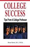 College Success: Tips From A College Professor