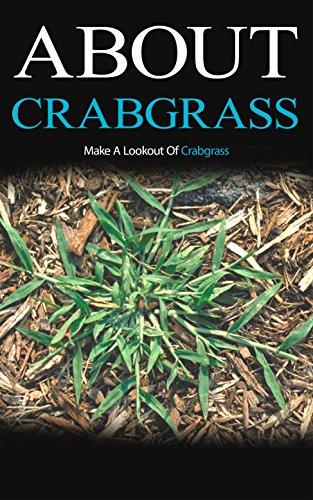 About Crabgrass: Make a Lookout of Crabgrass