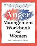 #2: The Anger Management Workbook for Women: A 5-Step Guide to Managing Your Emotions and Breaking the Cycle of Anger