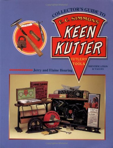 Collector's Guide to E. C. Simmons Keen Kutter: Cutlery and Tools, Identification & Values by Collector Books