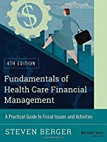 Fundamentals of Health Care Financial Management, 4th Edition Front Cover