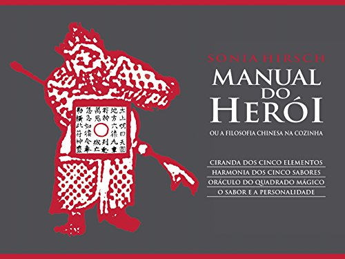 Manual do herói: ou A filosofia chinesa na cozinha