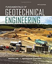 Fundamentals of Geotechnical Engineering (Activate Learning with these NEW titles from Engineering!)