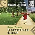 Gli ingredienti segreti dell'amore Audiobook by Nicolas Barreau Narrated by Cristiana Capotondi