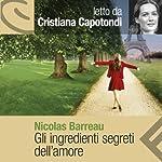 Gli ingredienti segreti dell'amore | Nicolas Barreau
