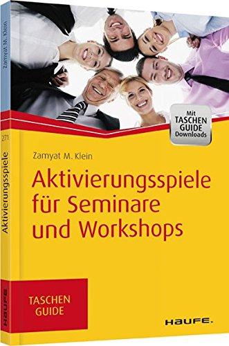 Aktivierungsspiele für Seminare und Workshops (Haufe TaschenGuide ...