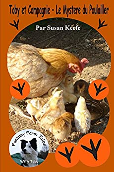 Toby et Compagnie - Le Mystere du Poulailler (Fantasy Farm Tails t. 2) (French Edition) by [Keefe, Susan]