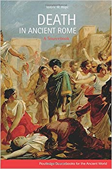 Death in Ancient Rome: A Sourcebook (Routledge Sourcebooks for the Ancient World)