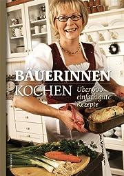 Bäuerinnen kochen: Über 600…