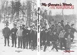 \\WORK\\ My Grampa's Woods, The Adirondacks. crews DigiCert comenzo Contact minutes Reserva present