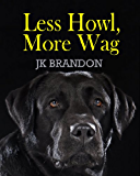 Less Howl, More Wag (The Howl Series Book 6)