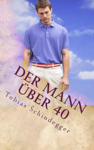 Der Mann über 40 (German Edition)