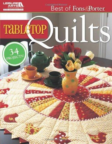 The Best of Fons & Porter: Tabletop Quilts (Leisure Arts #5296) [Paperback] [2011] (Author) Marianne Fons, Liz Porter pdf epub