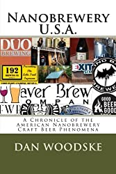 Nanobrewery U.S.A.: A Chronicle of America's Nanobrewery Beer Phenomena