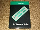 Guide to Acceptance Sampling, Wayne A. Taylor, 096351220X