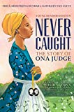 A National Book Award Finalist for Nonfiction, Never Caught is the eye-opening narrative of Ona Judge, George and Martha Washington's runaway slave, who risked everything for a better life—now available as a young reader's edition!In this incredible ...