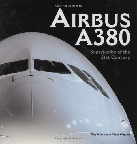 Airbus A380: Superjumbo of the 21st Century by Norris, Guy published by Motorbooks International (2005)