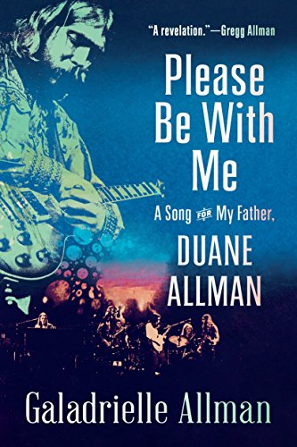 (Please Be with Me: A Song for My Father, Duane Allman)