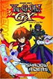Shadow Riders: Yu-gi-oh!: 2 (Yu-GI-Oh! Gx Chapter Books) by Tracey West (2007-10-31)