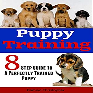 8 Step Guide to a Perfectly Trained Puppy Hörbuch