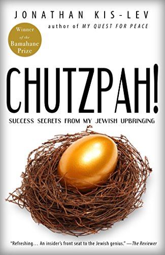Chutzpah: Success, Business & Money from a Jewish Perspective: Make Money, Get Rich & Become Successful Using Ancient Wisdom