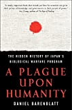 A Plague upon Humanity: The Hidden History of Japan's Biological Warfare Program