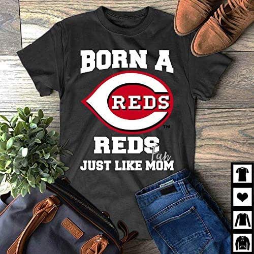 Amazon.com: Born A Reds Fan Just Like My Mom Cincinnati