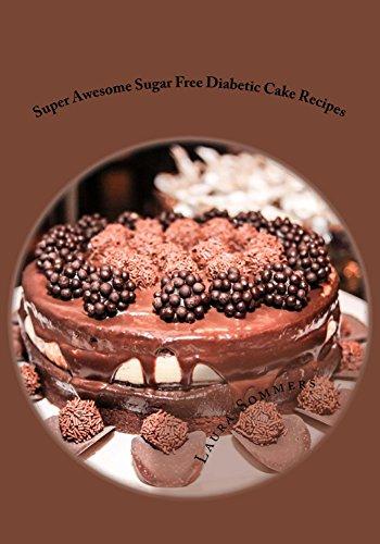Super Awesome Sugar Free Diabetic Cake Recipes Low Sugar
