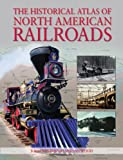 img - for The Historical Atlas of North American Railroads book / textbook / text book